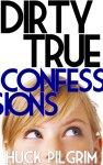 Dirty True Confessions