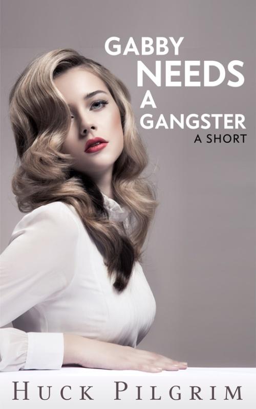 Gabby-Needs-a-Gangster525x840